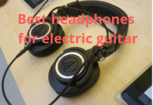 best headphones for electric guitar